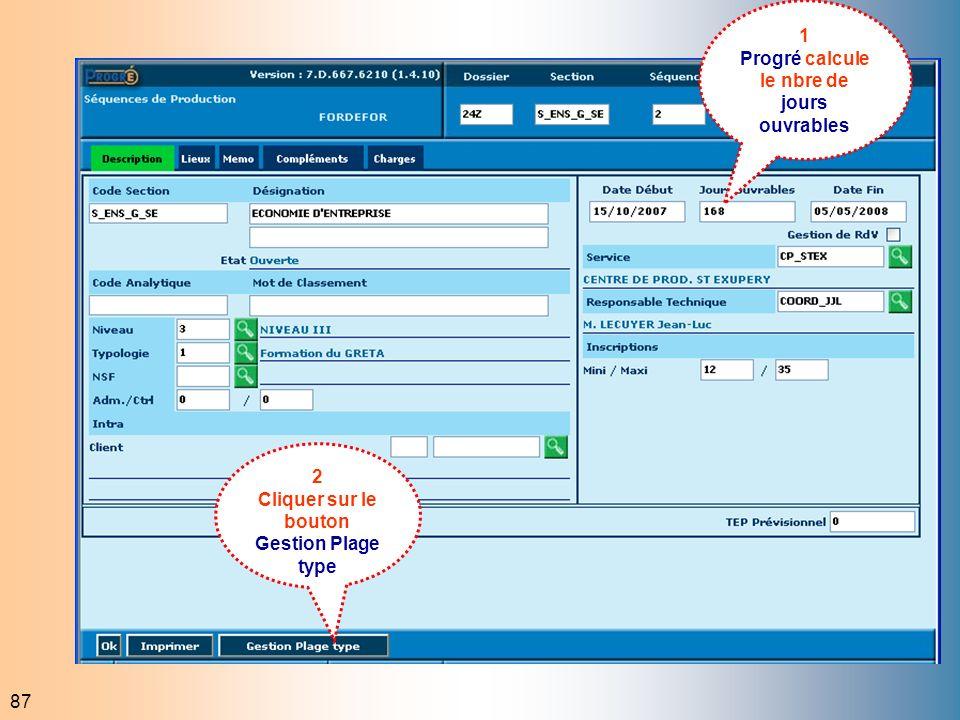 87 1 Progré calcule le nbre de jours ouvrables 2 Cliquer sur le bouton Gestion Plage type