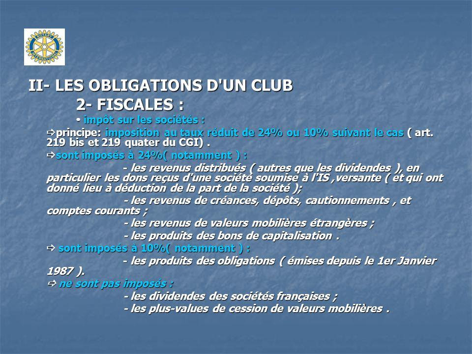 II- LES OBLIGATIONS D UN CLUB 2- FISCALES : taxe sur la valeur ajoutée : taxe sur la valeur ajoutée : principe d exonération posé par l article 261 du CGI.
