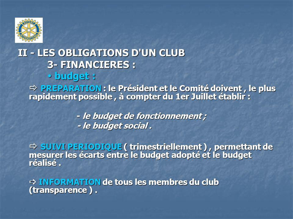 II - LES OBLIGATIONS D'UN CLUB 3- FINANCIERES : budget : budget : PREPARATION : le Président et le Comité doivent, le plus rapidement possible, à comp