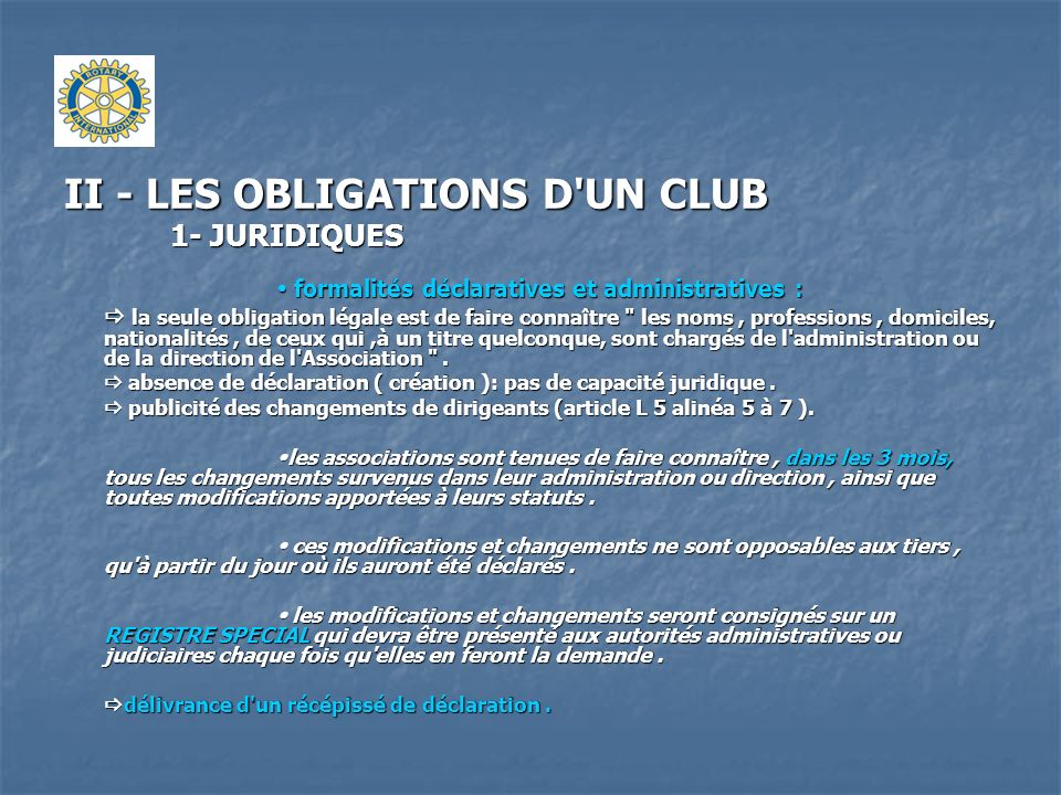 II - LES OBLIGATIONS D'UN CLUB 1- JURIDIQUES formalités déclaratives et administratives : formalités déclaratives et administratives : la seule obliga