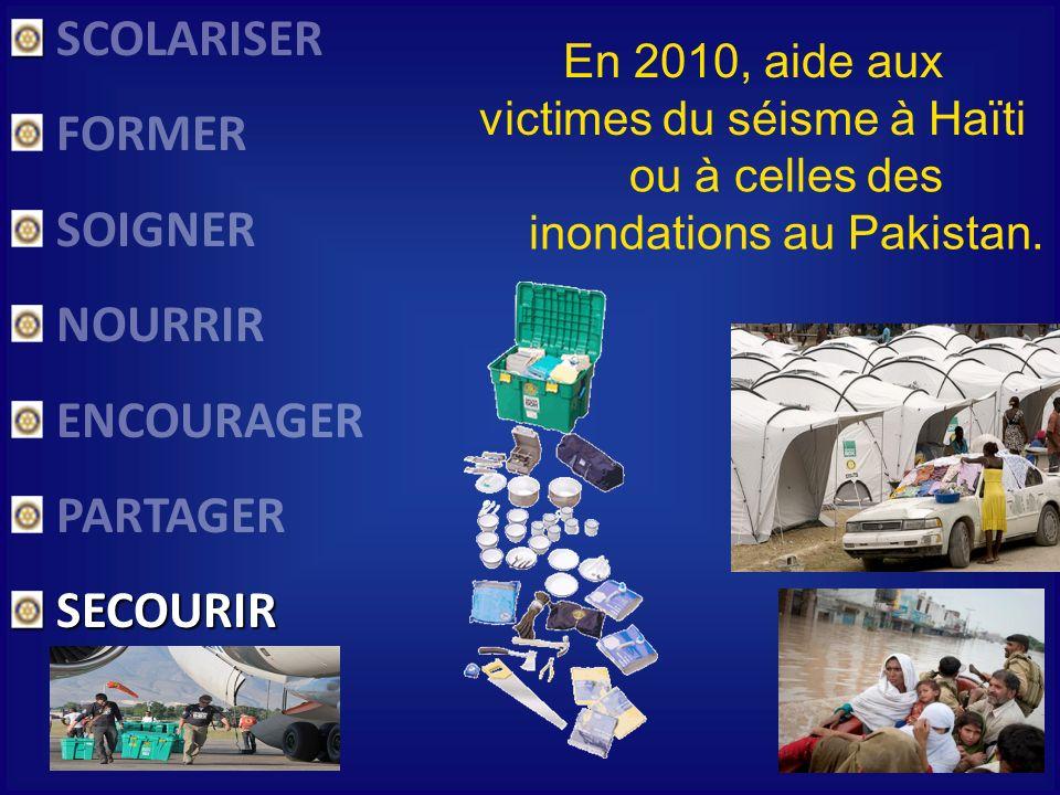 SCOLARISER FORMER SOIGNER NOURRIR ENCOURAGER PARTAGER SECOURIR SECOURIR En 2010, aide aux victimes du séisme à Haïti ou à celles des inondations au Pa
