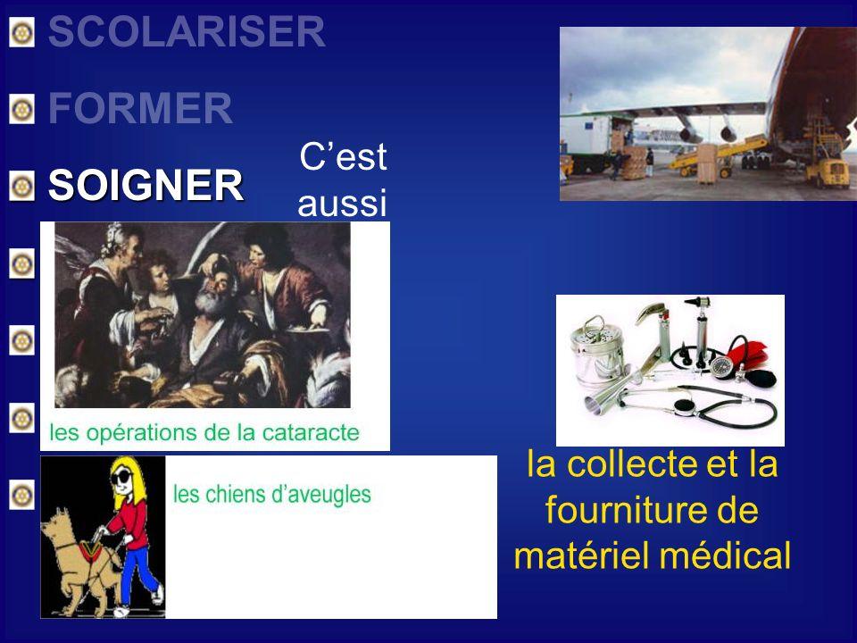 SCOLARISER FORMER SOIGNER SOIGNER NOURRIR ENCOURAGER PARTAGER SECOURIR Cest aussi la collecte et la fourniture de matériel médical