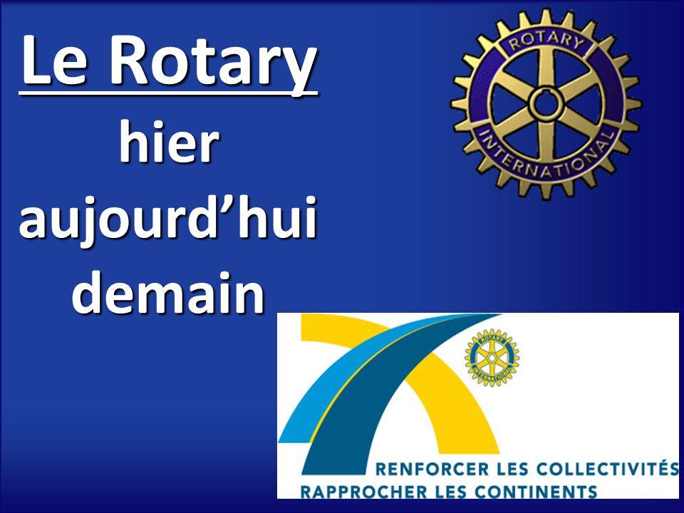 Le Rotary hier aujourdhui demain
