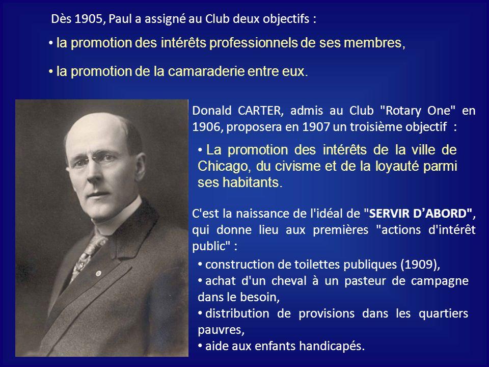 Donald CARTER, admis au Club Rotary One en 1906, proposera en 1907 un troisième objectif : La promotion des intérêts de la ville de Chicago, du civisme et de la loyauté parmi ses habitants.
