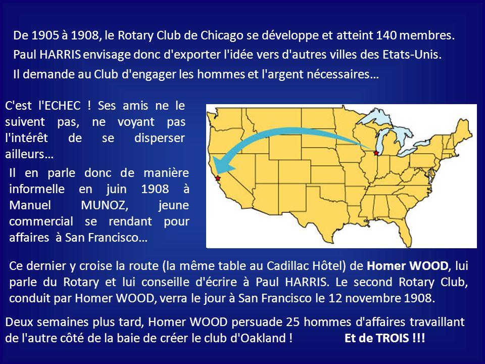 De 1905 à 1908, le Rotary Club de Chicago se développe et atteint 140 membres.