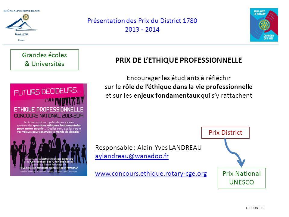 Présentation des Prix du District 1780 2013 - 2014 1309081-B PRIX DE LETHIQUE PROFESSIONNELLE Encourager les étudiants à réfléchir sur le rôle de léth