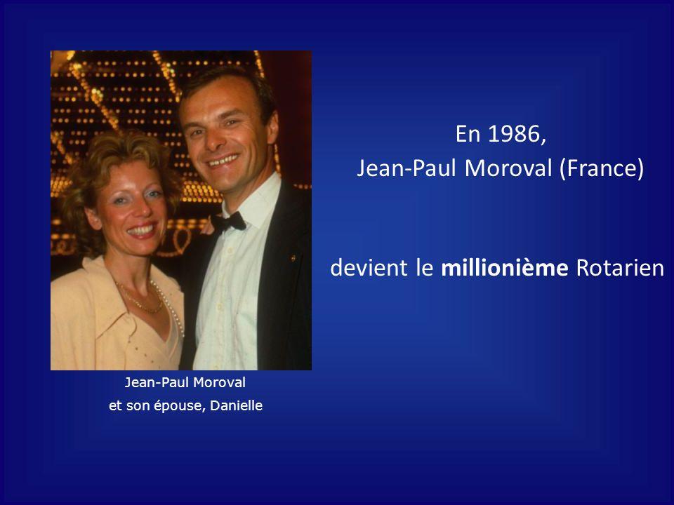 devient le millionième Rotarien En 1986, Jean-Paul Moroval (France) Jean-Paul Moroval et son épouse, Danielle