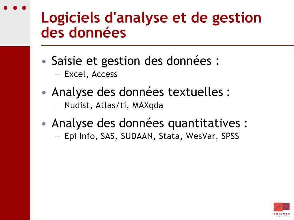 Logiciels d'analyse et de gestion des données Saisie et gestion des données : – Excel, Access Analyse des données textuelles : – Nudist, Atlas/ti, MAX