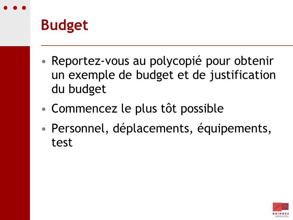 Budget Reportez-vous au polycopié pour obtenir un exemple de budget et de justification du budget Commencez le plus tôt possible Personnel, déplacemen