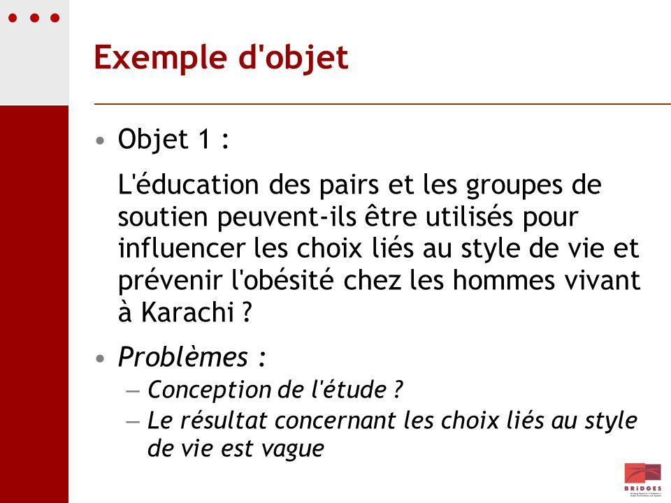 Exemple d'objet Objet 1 : L'éducation des pairs et les groupes de soutien peuvent-ils être utilisés pour influencer les choix liés au style de vie et