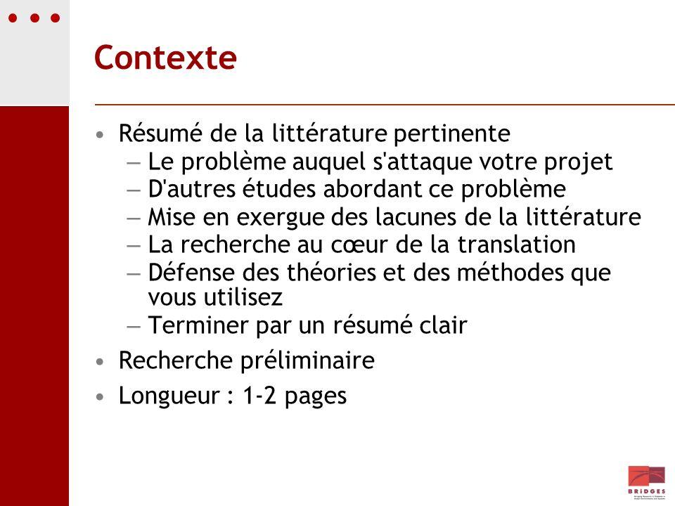 Contexte Résumé de la littérature pertinente – Le problème auquel s'attaque votre projet – D'autres études abordant ce problème – Mise en exergue des