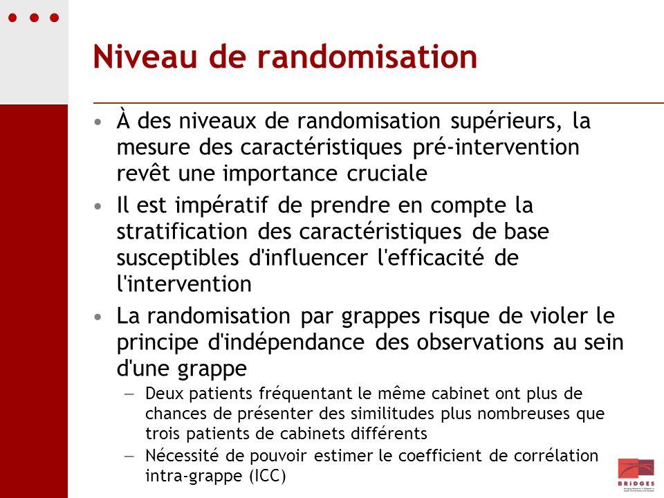 Niveau de randomisation À des niveaux de randomisation supérieurs, la mesure des caractéristiques pré-intervention revêt une importance cruciale Il es