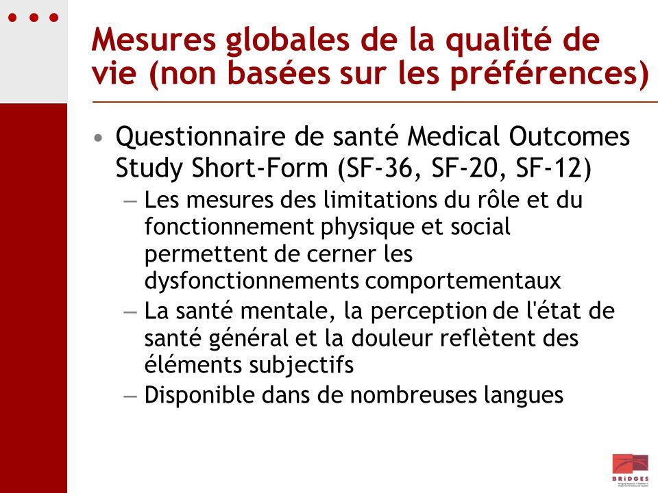 Mesures globales de la qualité de vie (non basées sur les préférences) Questionnaire de santé Medical Outcomes Study Short-Form (SF-36, SF-20, SF-12)