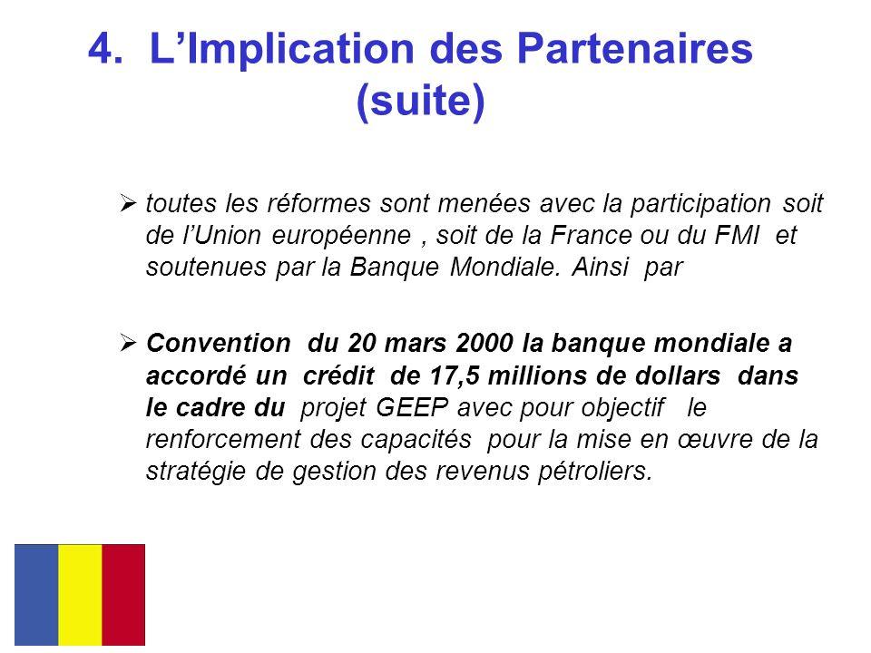 4. LImplication des Partenaires (suite) toutes les réformes sont menées avec la participation soit de lUnion européenne, soit de la France ou du FMI e