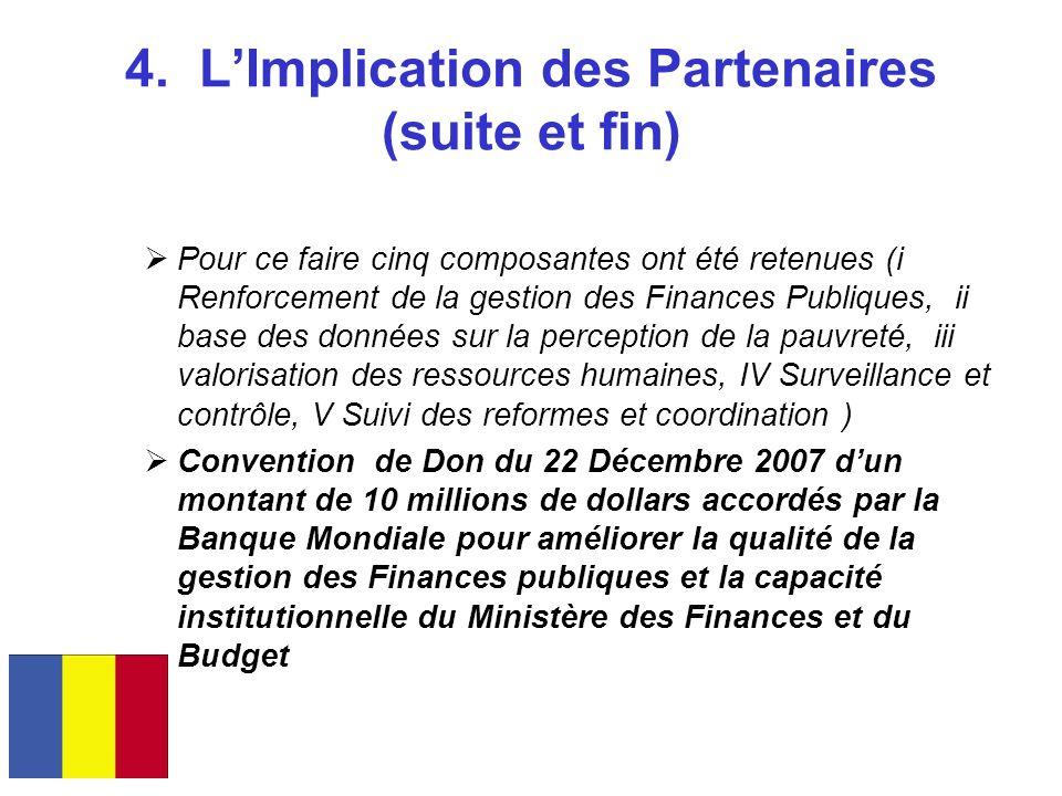 4. LImplication des Partenaires (suite et fin) Pour ce faire cinq composantes ont été retenues (i Renforcement de la gestion des Finances Publiques, i