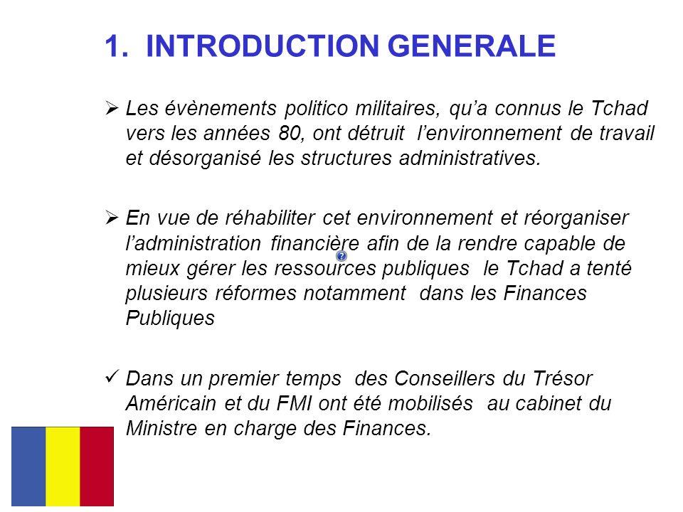 1. INTRODUCTION GENERALE Les évènements politico militaires, qua connus le Tchad vers les années 80, ont détruit lenvironnement de travail et désorgan