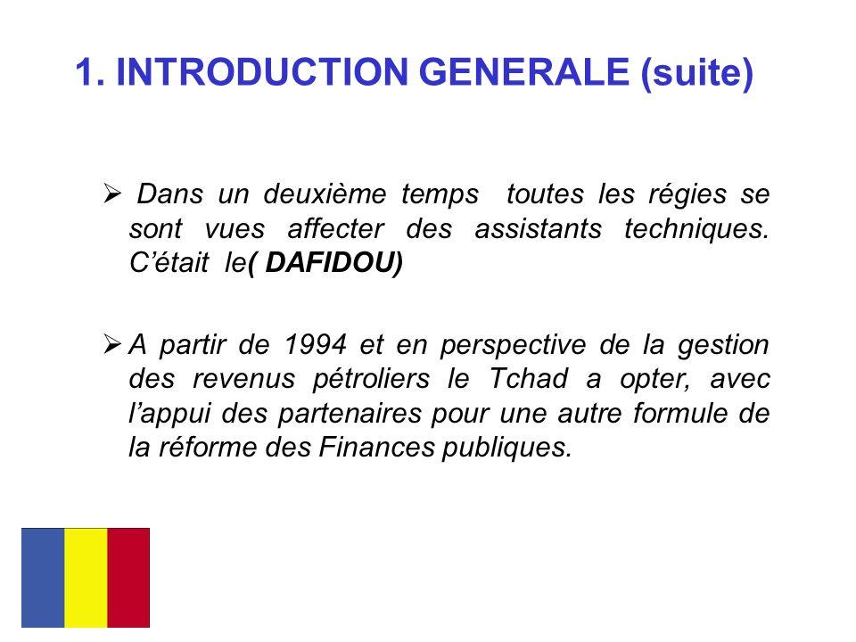 1. INTRODUCTION GENERALE (suite) Dans un deuxième temps toutes les régies se sont vues affecter des assistants techniques. Cétait le( DAFIDOU) A parti