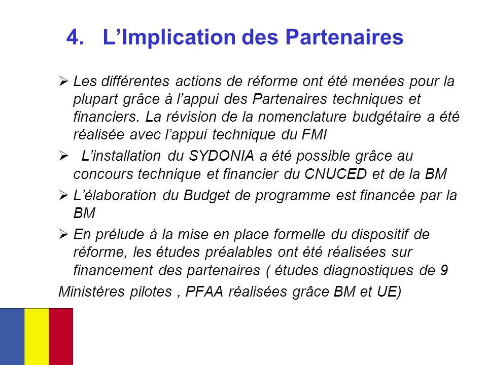 4. LImplication des Partenaires Les différentes actions de réforme ont été menées pour la plupart grâce à lappui des Partenaires techniques et financi