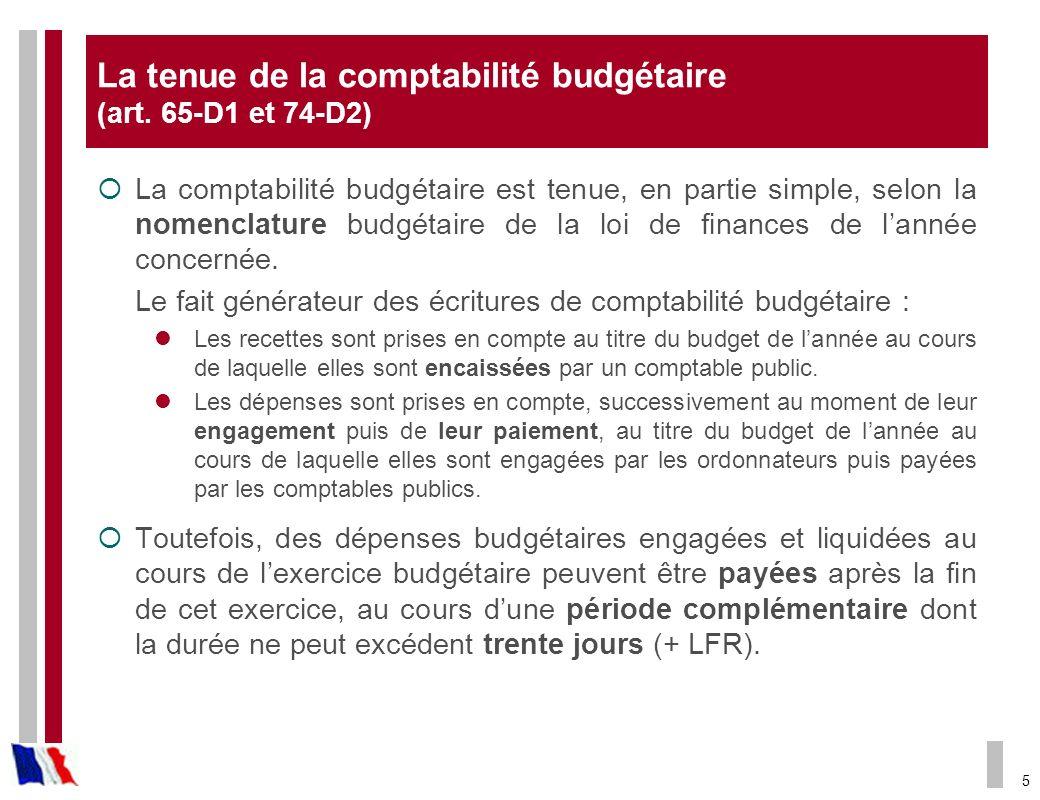 5 La tenue de la comptabilité budgétaire (art. 65-D1 et 74-D2) La comptabilité budgétaire est tenue, en partie simple, selon la nomenclature budgétair