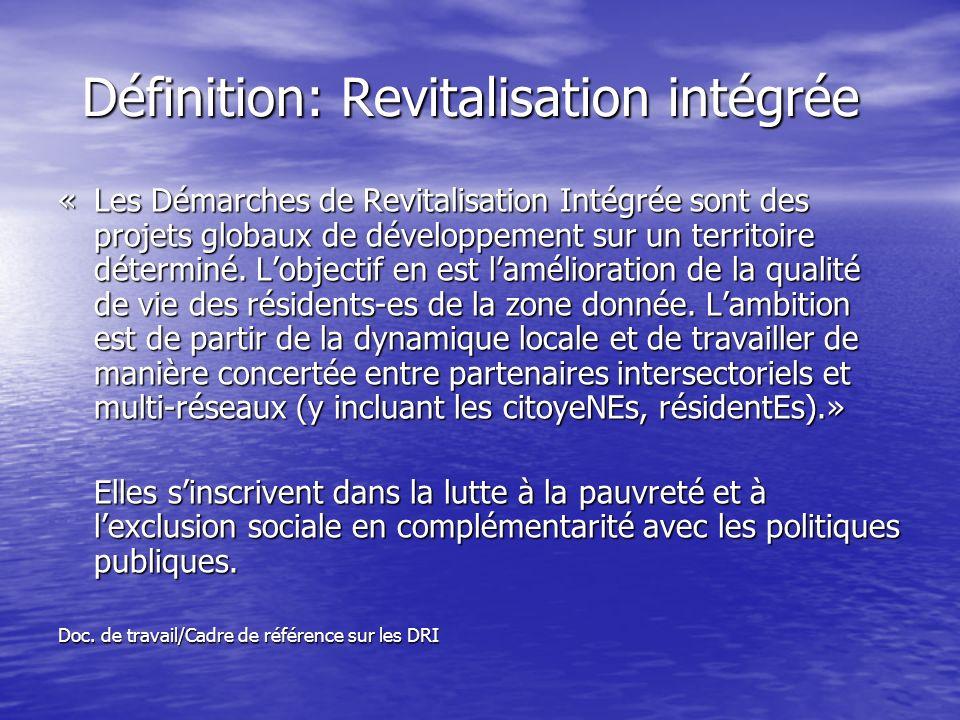 Définition: Revitalisation intégrée «Les Démarches de Revitalisation Intégrée sont des projets globaux de développement sur un territoire déterminé. L