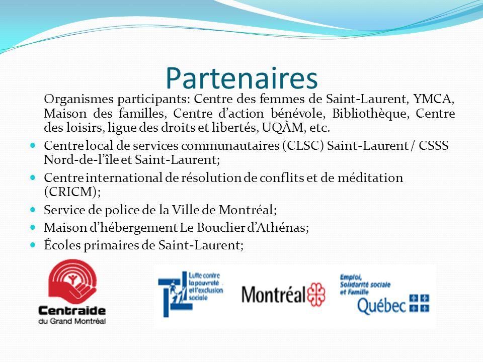 Partenaires Organismes participants: Centre des femmes de Saint-Laurent, YMCA, Maison des familles, Centre daction bénévole, Bibliothèque, Centre des loisirs, ligue des droits et libertés, UQÀM, etc.