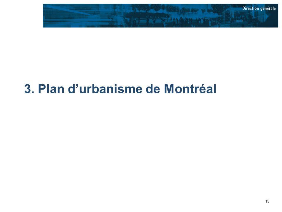19 3. Plan durbanisme de Montréal