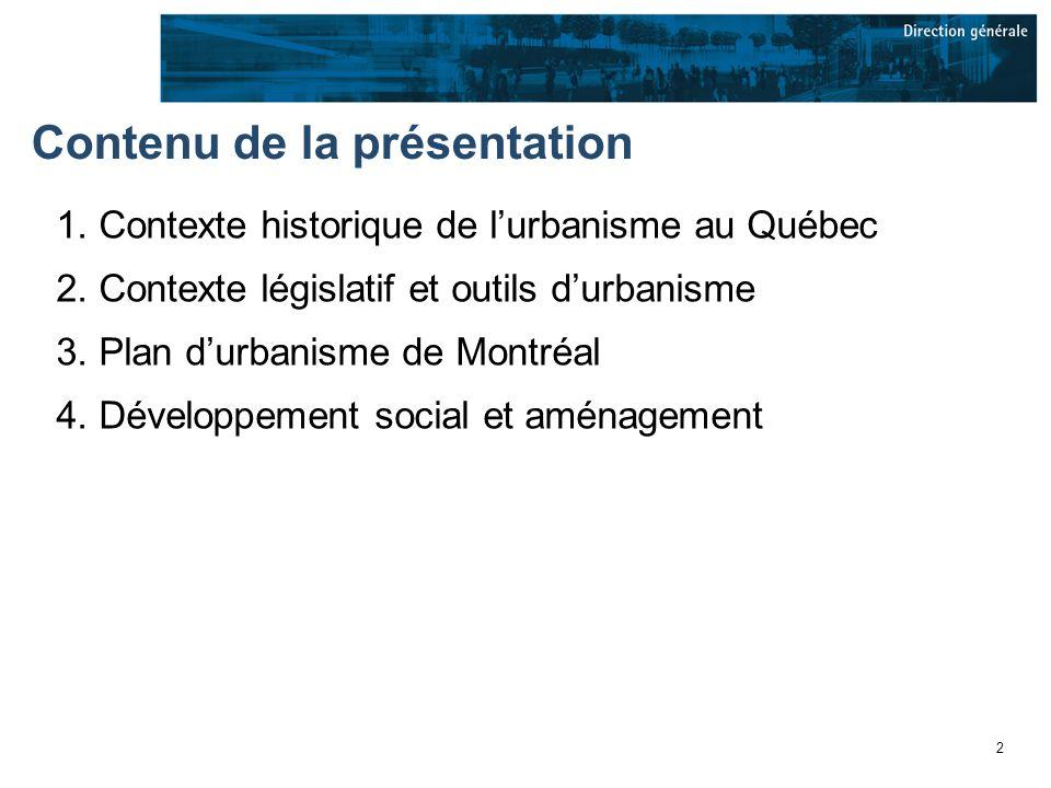 2 Contenu de la présentation 1. Contexte historique de lurbanisme au Québec 2.