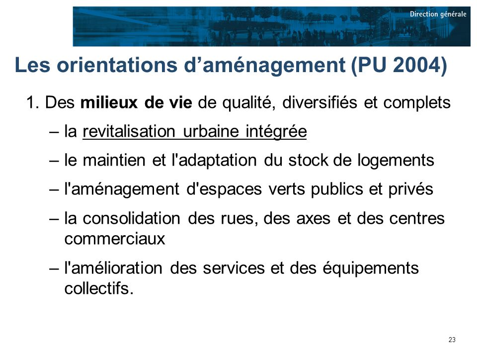 23 Les orientations daménagement (PU 2004) 1.