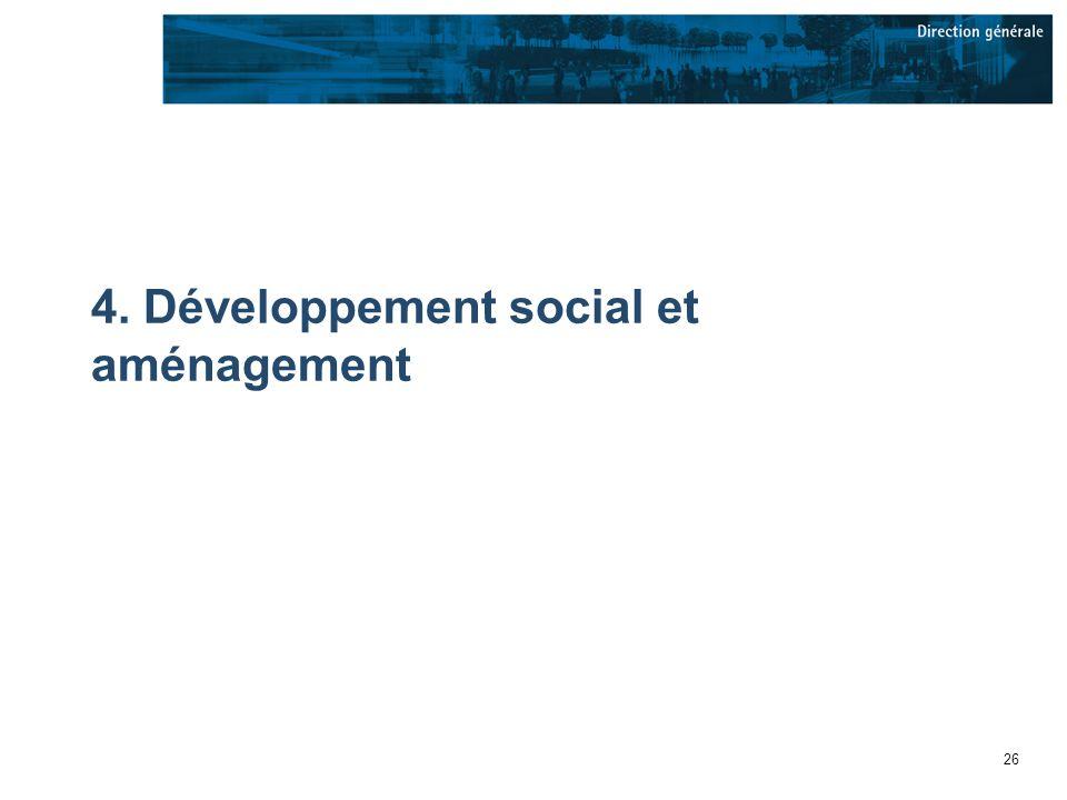 26 4. Développement social et aménagement