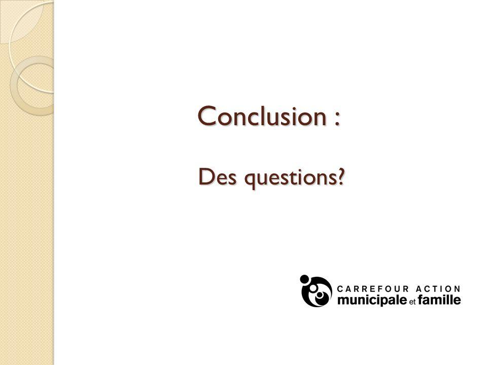 Conclusion : Des questions?