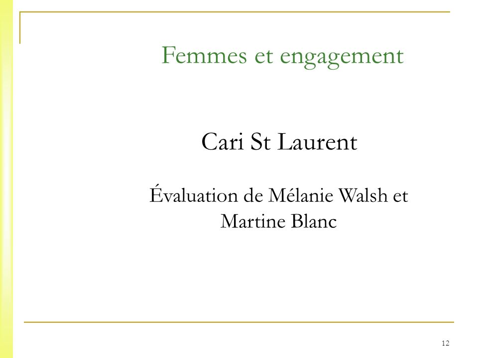 12 Femmes et engagement Cari St Laurent Évaluation de Mélanie Walsh et Martine Blanc