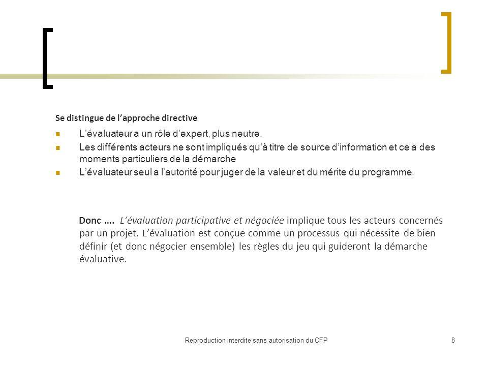 Se distingue de lapproche directive Lévaluateur a un rôle dexpert, plus neutre.