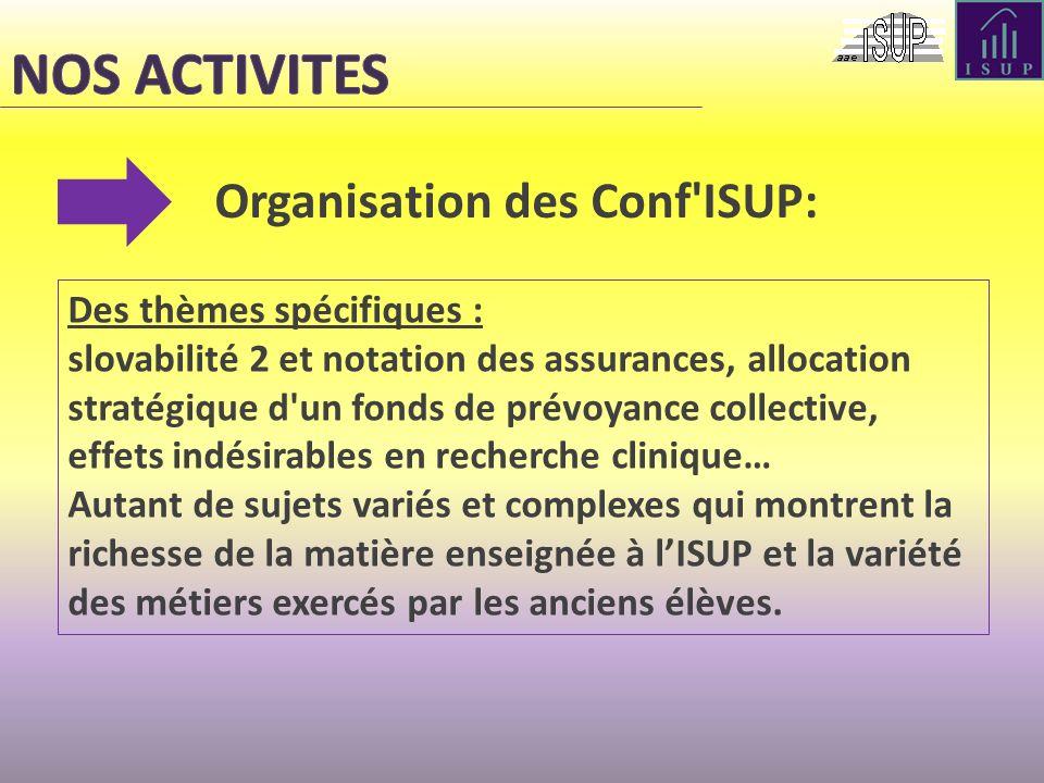 Organisation des Conf'ISUP: Des thèmes spécifiques : slovabilité 2 et notation des assurances, allocation stratégique d'un fonds de prévoyance collect