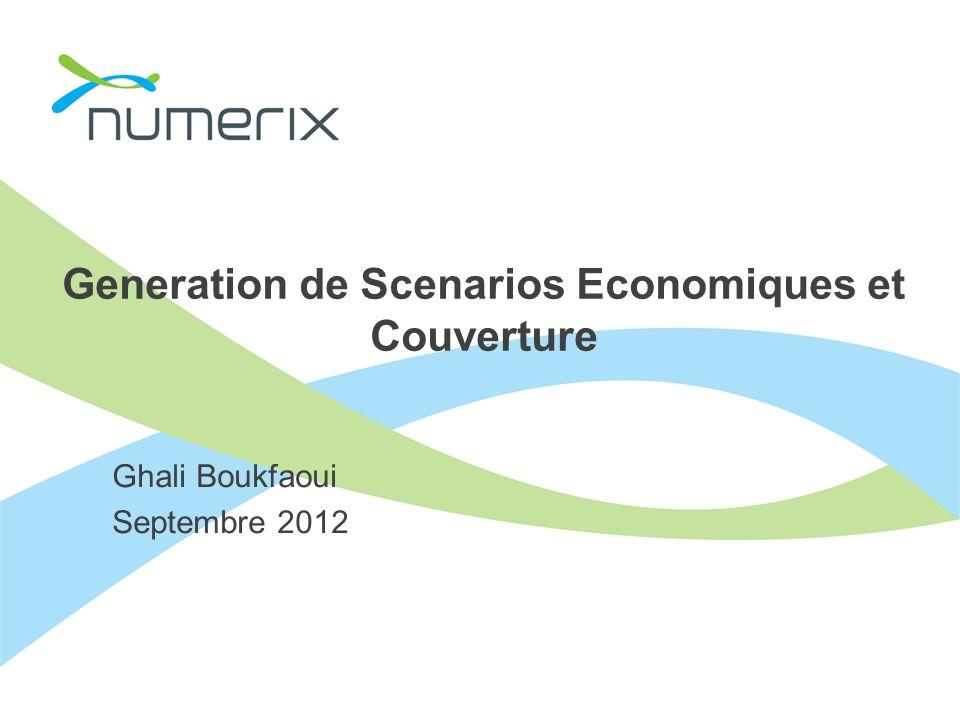 Generation de Scenarios Economiques et Couverture Ghali Boukfaoui Septembre 2012