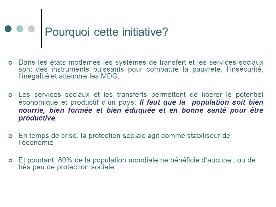 Pourquoi cette initiative? Dans les états modernes les systèmes de transfert et les services sociaux sont des instruments puissants pour combattre la