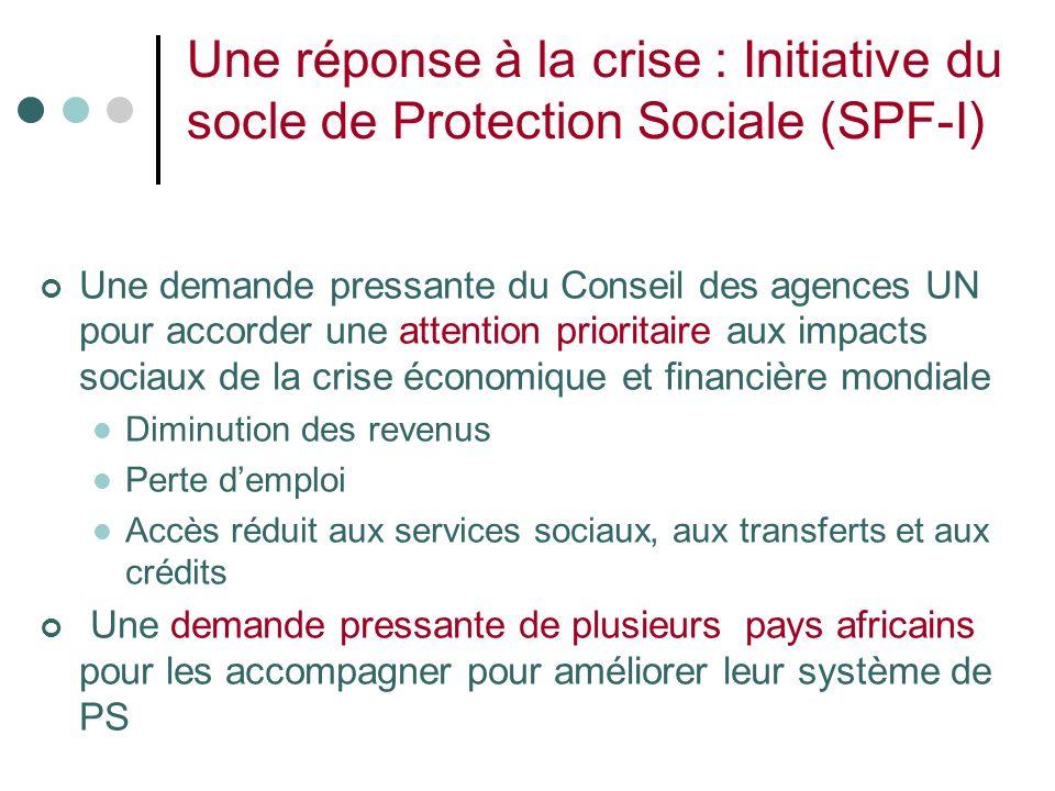 Une réponse à la crise : Initiative du socle de Protection Sociale (SPF-I) Une demande pressante du Conseil des agences UN pour accorder une attention