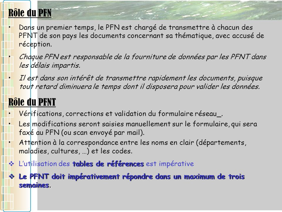 Tamsir SOE-OMVS40 Rôle du PFN Dans un premier temps, le PFN est chargé de transmettre à chacun des PFNT de son pays les documents concernant sa thématique, avec accusé de réception.