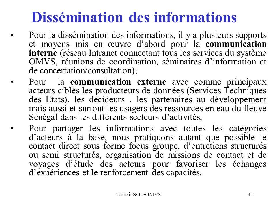 Tamsir SOE-OMVS41 Dissémination des informations Pour la dissémination des informations, il y a plusieurs supports et moyens mis en œuvre dabord pour