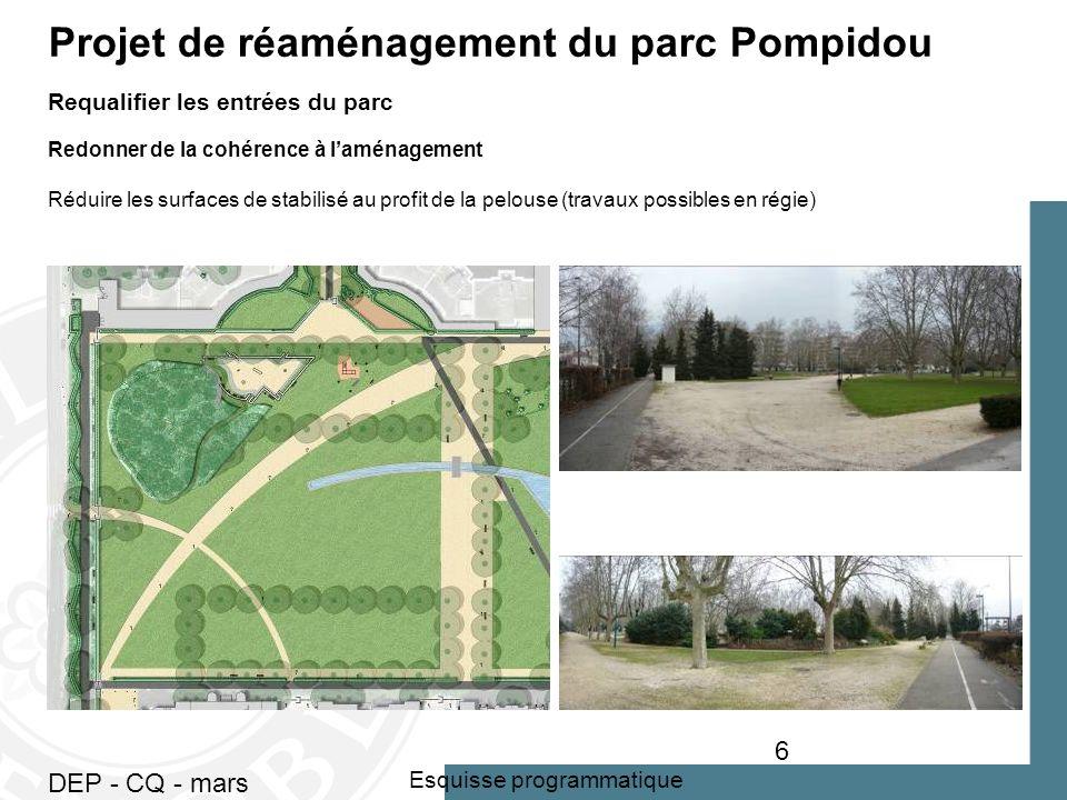 DEP - CQ - mars 2010 6 Esquisse programmatique Projet de réaménagement du parc Pompidou Requalifier les entrées du parc Redonner de la cohérence à laménagement Réduire les surfaces de stabilisé au profit de la pelouse (travaux possibles en régie)