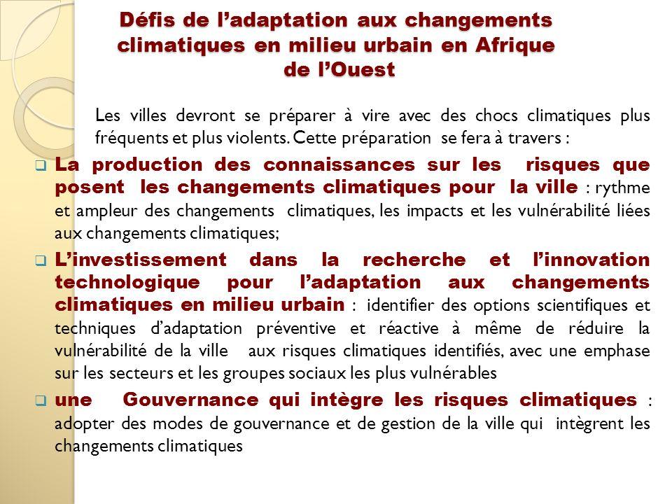 Défis de ladaptation aux changements climatiques en milieu urbain en Afrique de lOuest Les villes devront se préparer à vire avec des chocs climatique