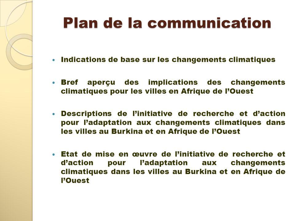 Plan de la communication Indications de base sur les changements climatiques Bref aperçu des implications des changements climatiques pour les villes