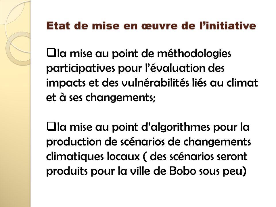 Etat de mise en œuvre de linitiative la mise au point de méthodologies participatives pour lévaluation des impacts et des vulnérabilités liés au clima