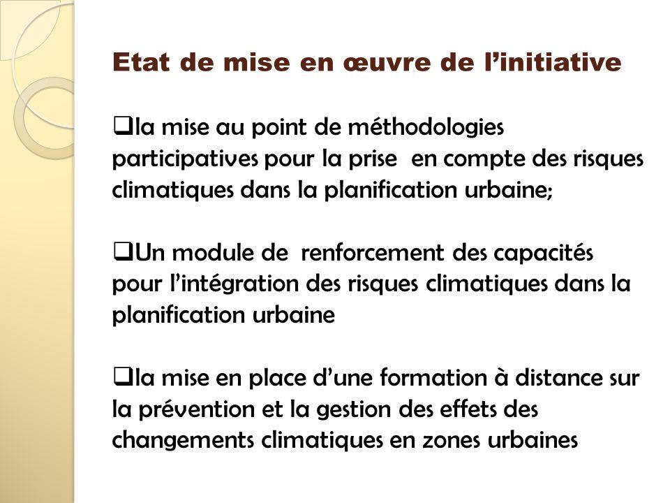 Etat de mise en œuvre de linitiative la mise au point de méthodologies participatives pour la prise en compte des risques climatiques dans la planific