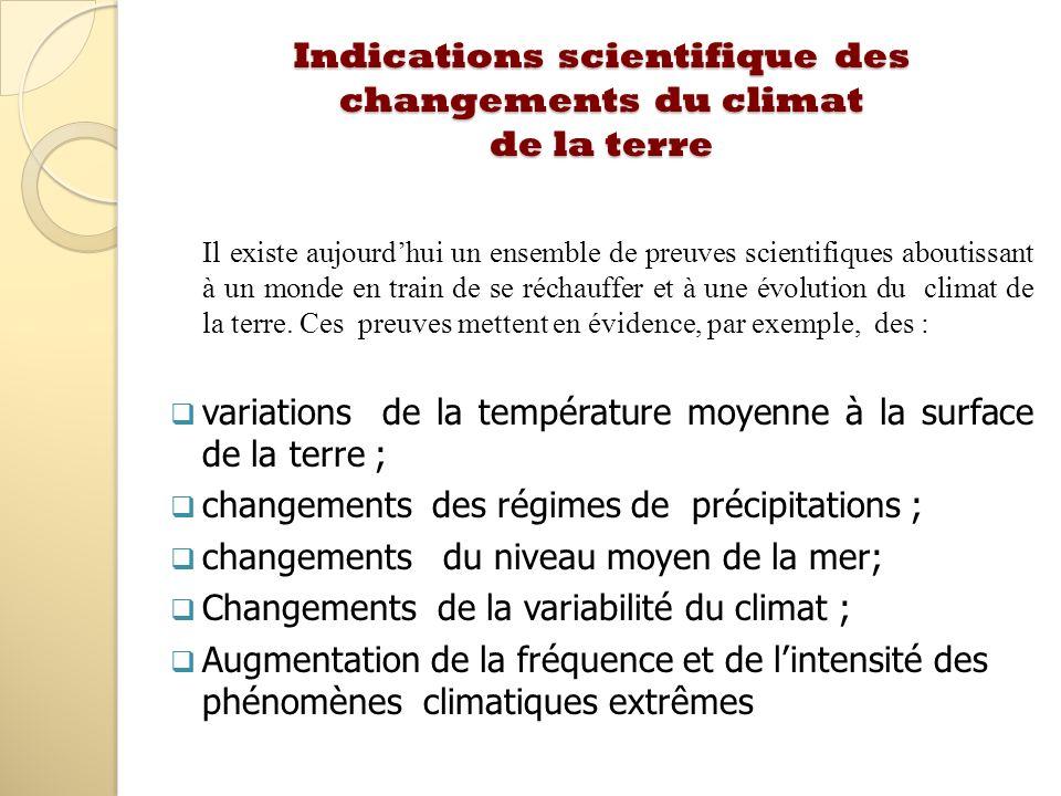 Indications scientifique des changements du climat de la terre Il existe aujourdhui un ensemble de preuves scientifiques aboutissant à un monde en tra