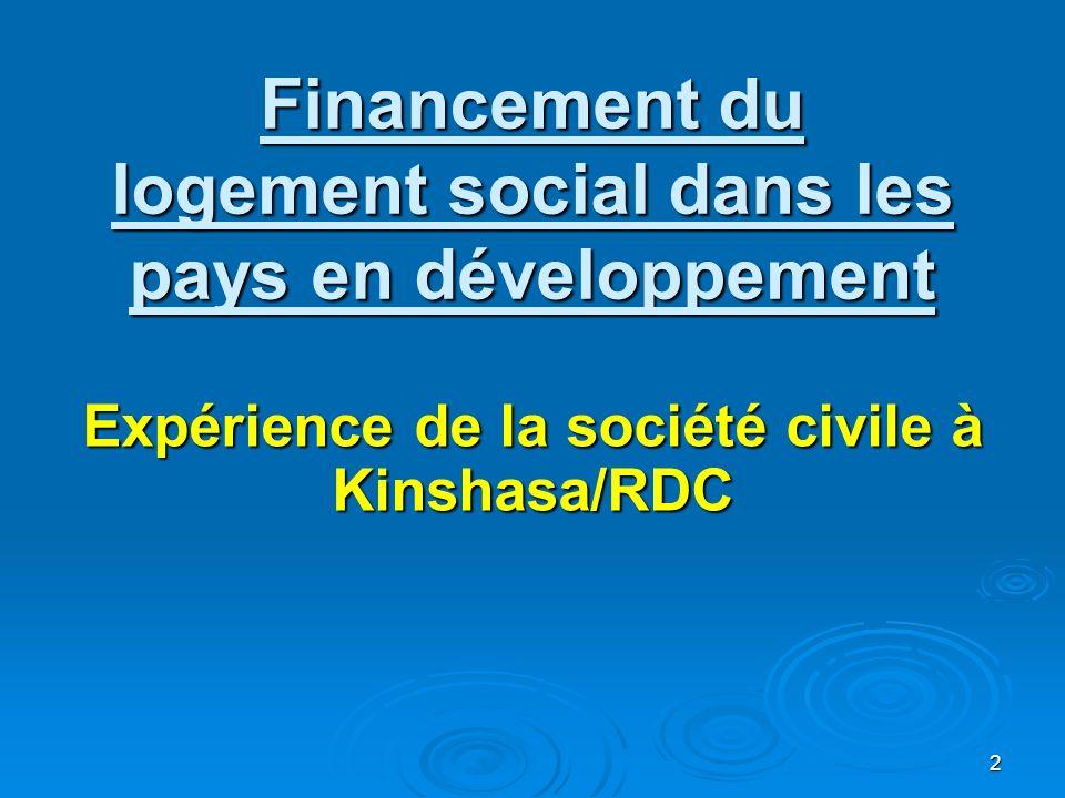 2 Financement du logement social dans les pays en développement Expérience de la société civile à Kinshasa/RDC