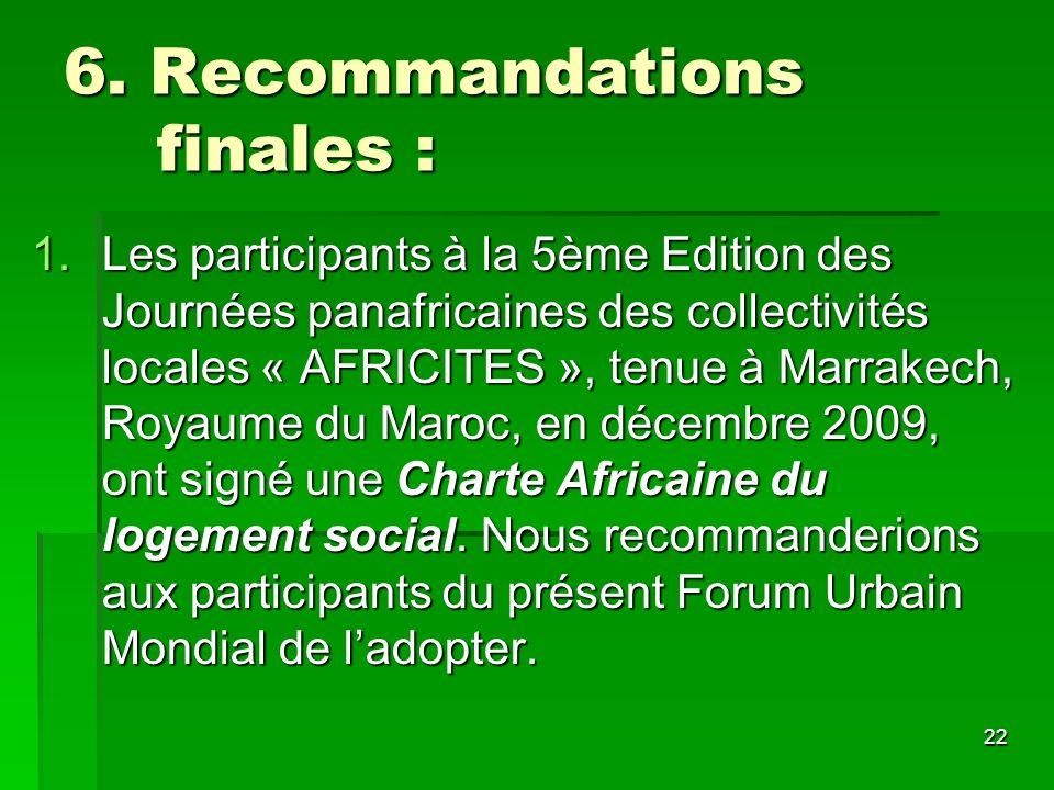 22 6. Recommandations finales : 1.Les participants à la 5ème Edition des Journées panafricaines des collectivités locales « AFRICITES », tenue à Marra