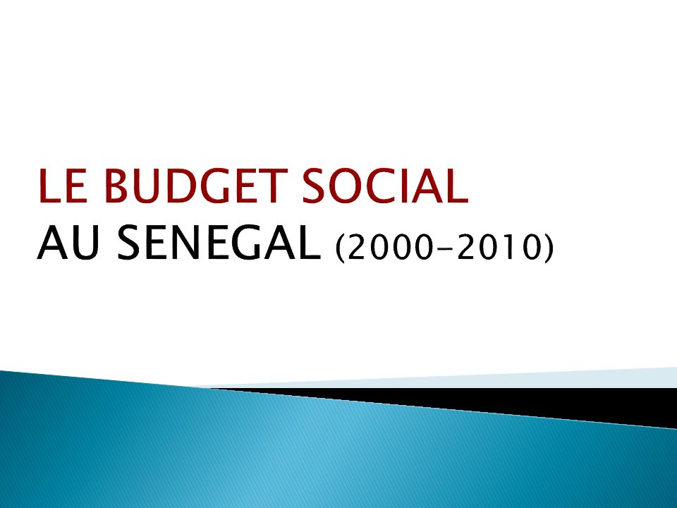LE BUDGET SOCIAL AU SENEGAL (2000-2010)