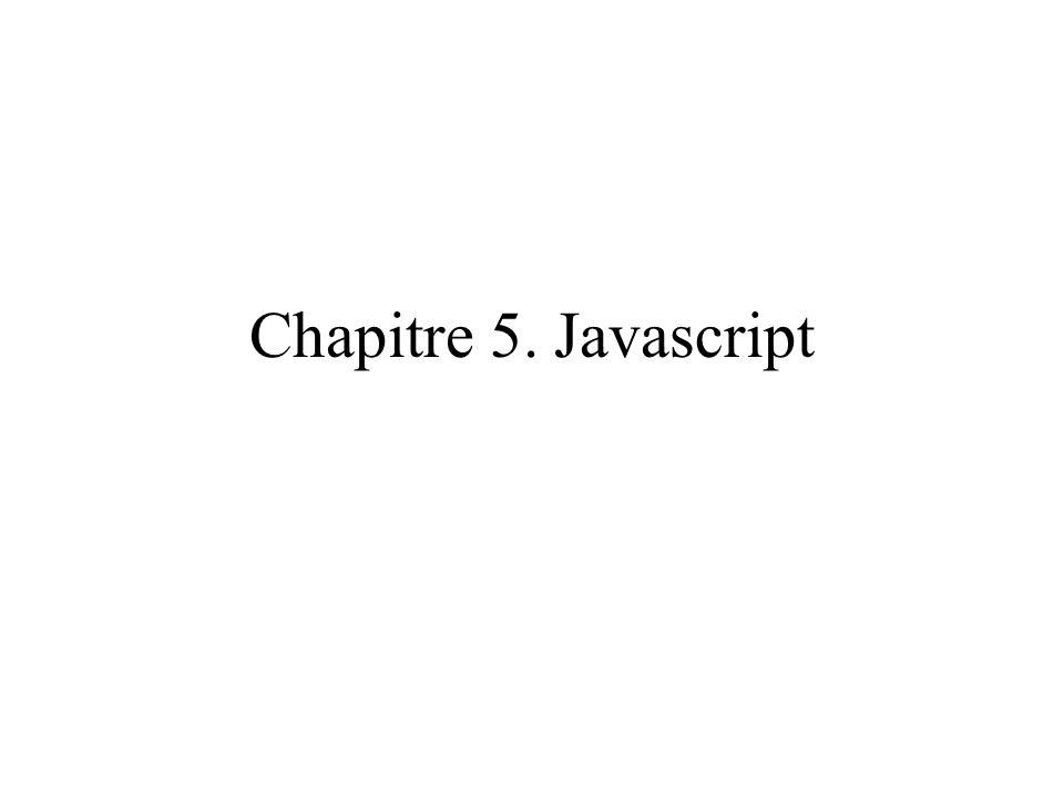 Lobjet : String Les fonctions de manipulation de chaines sont dans un objet Chaque chaîne est implicitement un objet de ce type Exemples : –var.toUpperCase() // conversion en majuscule –var= texte .indexOf( e ) // renvoie 1 –var= chaine .charAt(2) // renvoie a