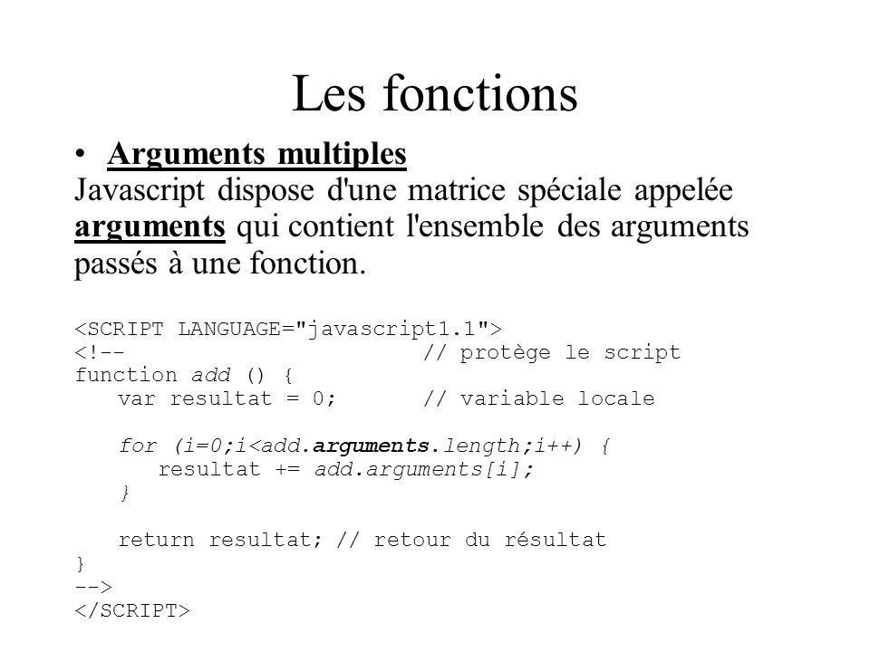 Les fonctions Arguments multiples Javascript dispose d'une matrice spéciale appelée arguments qui contient l'ensemble des arguments passés à une fonct