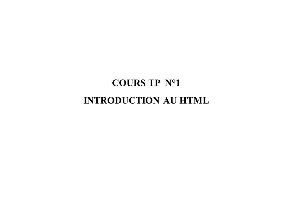 COURS TP N°1 INTRODUCTION AU HTML